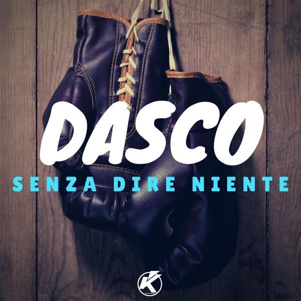 Senza dire niente di Dasco : un nuovo album con 11 perle di canzoni
